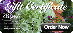 Order Gift Certificate Online for Yoga in Springfield MO Or Other Services at 2B Well
